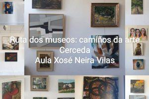 A EXPOSICIÓN ITINERANTE A RUTA DOS MUSEOS: CAMIÑOS DA ARTE CHEGA A CERCEDA